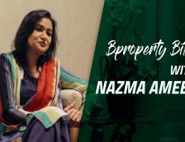 Bproperty Bites | Nazma Ameen | Media Personality